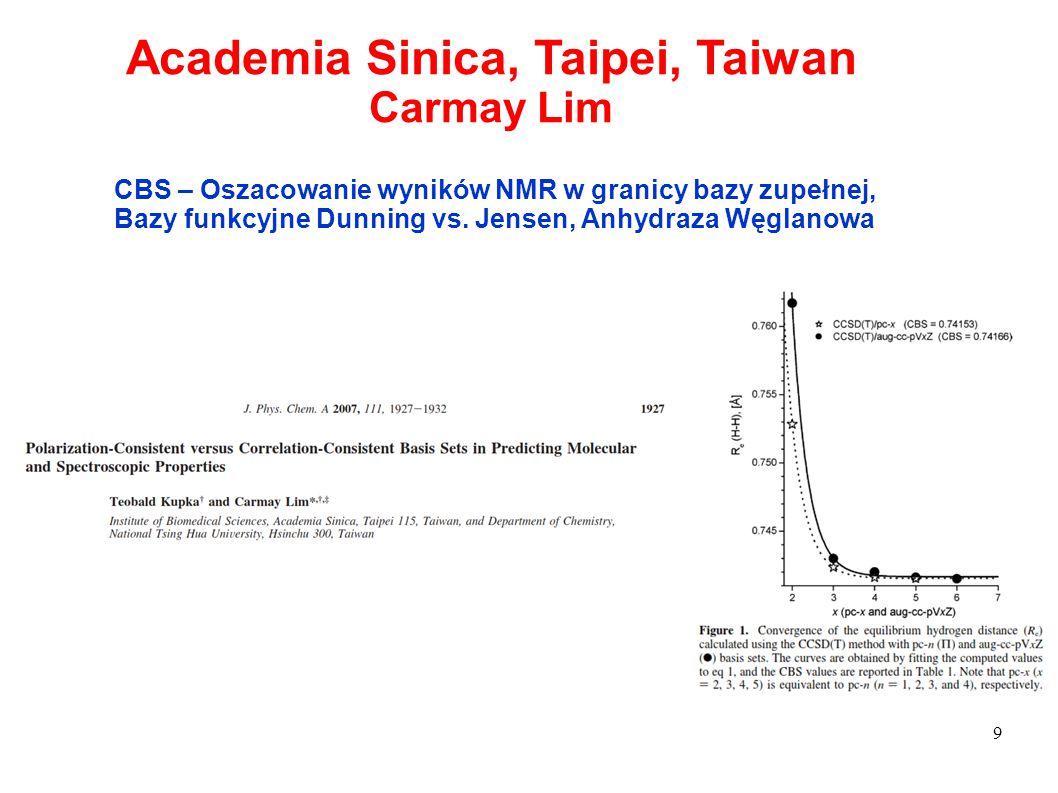 9 Academia Sinica, Taipei, Taiwan Carmay Lim CBS – Oszacowanie wyników NMR w granicy bazy zupełnej, Bazy funkcyjne Dunning vs. Jensen, Anhydraza Węgla