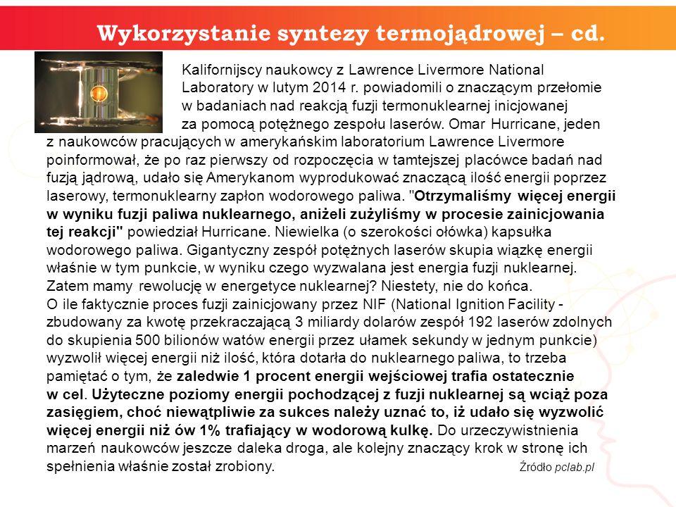 Wykorzystanie syntezy termojądrowej – cd.