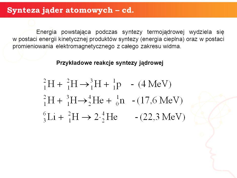 informatyka + 5 Synteza jąder atomowych – cd.