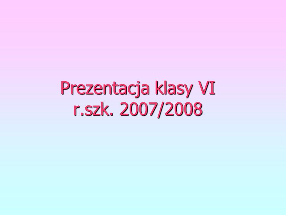 Prezentacja klasy VI r.szk. 2007/2008