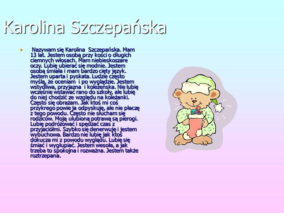 ALEKSANDRA STĘPNIAK Nazywam się Aleksandra Stępniak mieszkam w Chwarszczanach. Mam 13 lat lubie słuchać muzyki rock takich wykonawców jak: Korn; Slipk