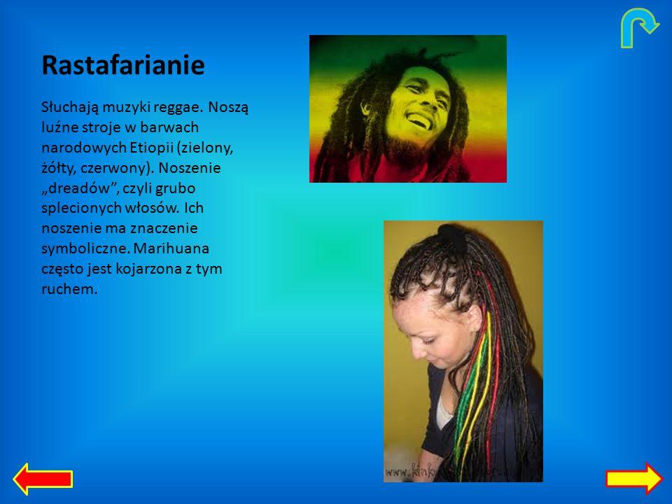 Rastafarianie Słuchają muzyki reggae.