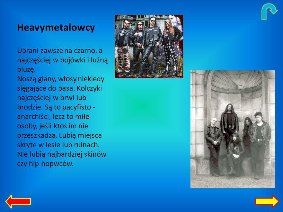 Heavymetalowcy Ubrani zawsze na czarno, a najczęściej w bojówki i luźną bluzę.