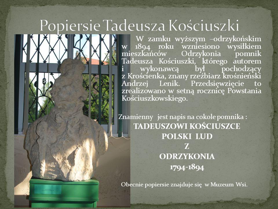 W zamku wyższym –odrzykońskim w 1894 roku wzniesiono wysiłkiem mieszkańców Odrzykonia pomnik Tadeusza Kościuszki, którego autorem i wykonawcą był poch