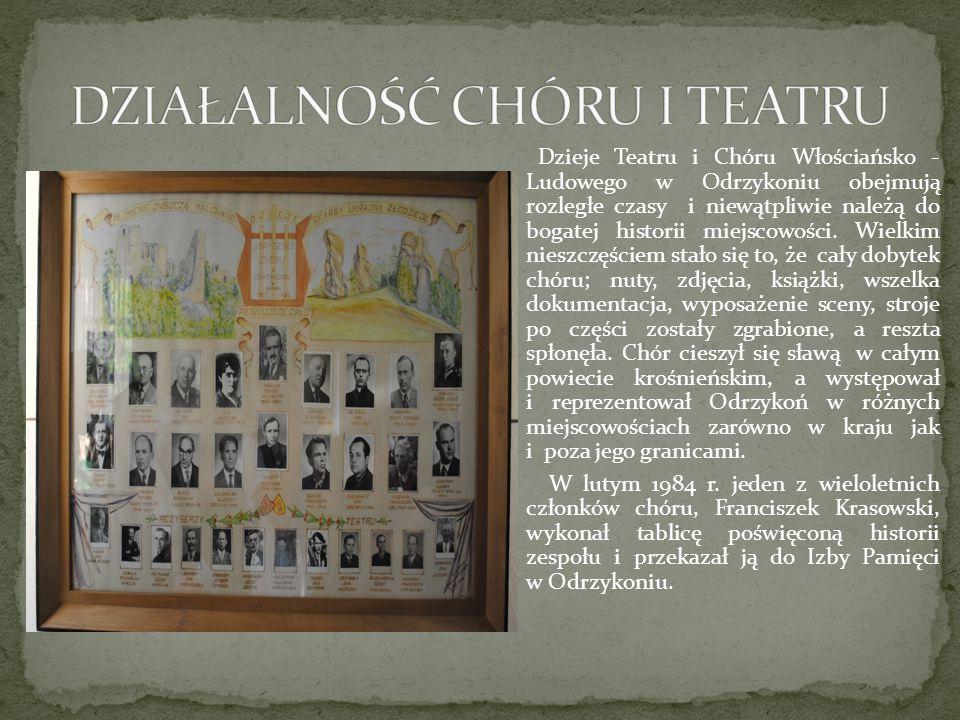 Dzieje Teatru i Chóru Włościańsko - Ludowego w Odrzykoniu obejmują rozległe czasy i niewątpliwie należą do bogatej historii miejscowości. Wielkim nies