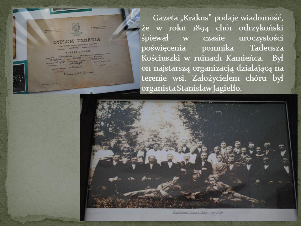 """Gazeta """"Krakus"""" podaje wiadomość, że w roku 1894 chór odrzykoński śpiewał w czasie uroczystości poświęcenia pomnika Tadeusza Kościuszki w ruinach Kami"""
