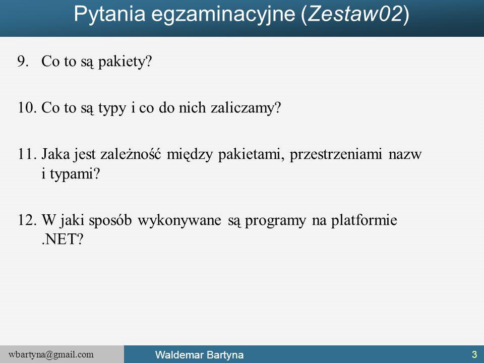 wbartyna@gmail.com Waldemar Bartyna Problemy z niestandardowymi klasami c.