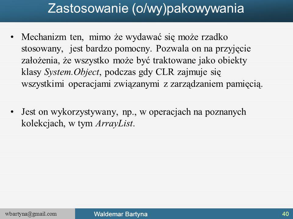 wbartyna@gmail.com Waldemar Bartyna Zastosowanie (o/wy)pakowywania Mechanizm ten, mimo że wydawać się może rzadko stosowany, jest bardzo pomocny. Pozw