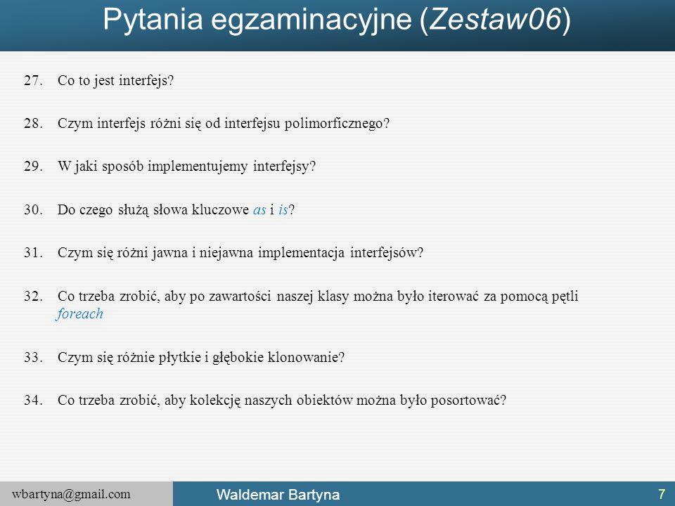 wbartyna@gmail.com Waldemar Bartyna Plan wykładu 1.Kolekcje standardowe 2.Typy i kolekcje genryczne 3.Tworzenie niestandardowych typów, metod i kolekcji generycznych 8