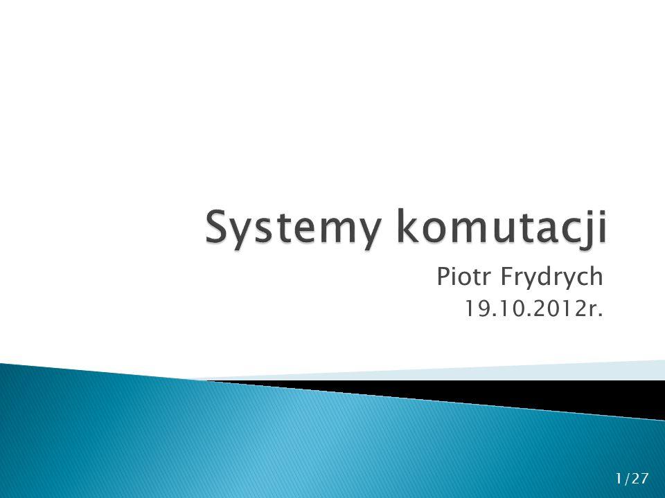 Piotr Frydrych 19.10.2012r. 1/27