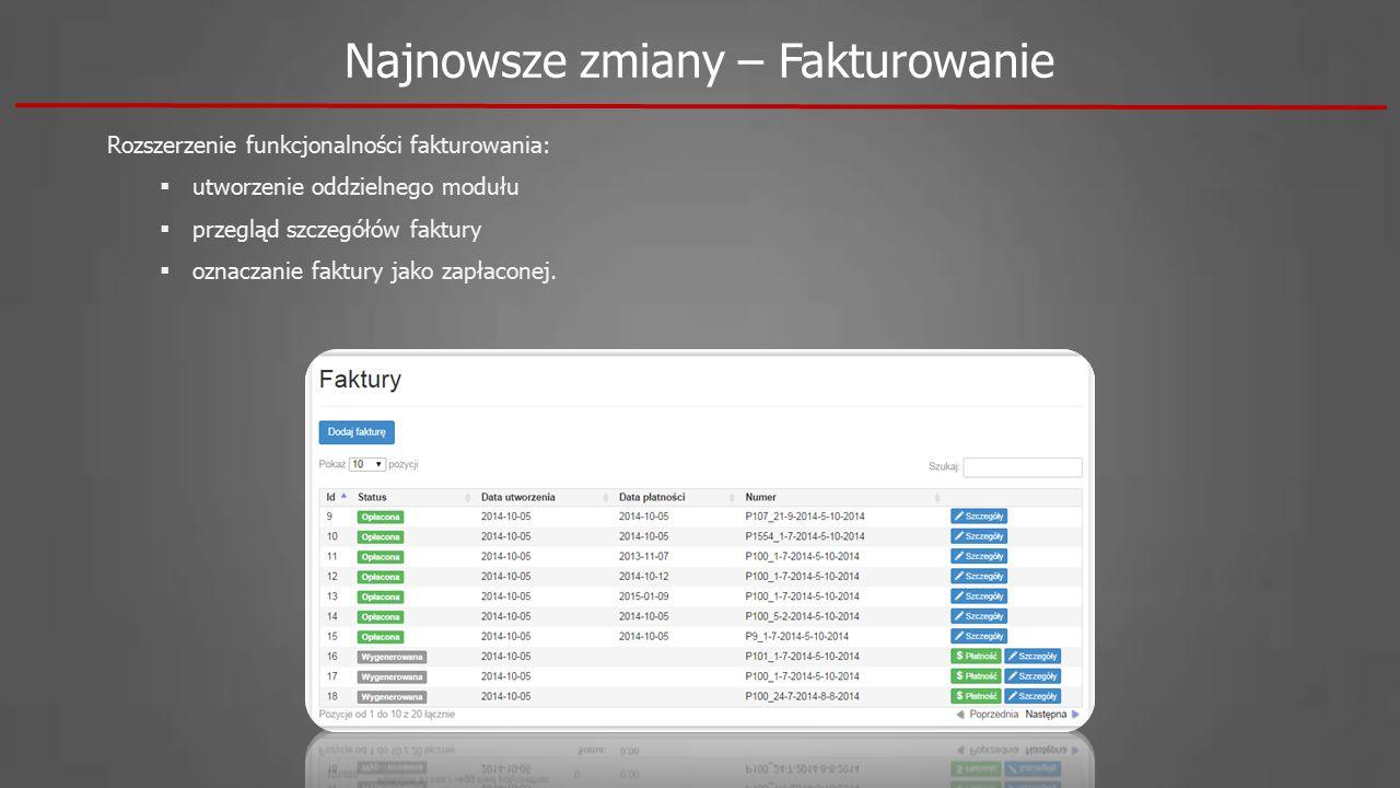 Rozszerzenie funkcjonalności fakturowania:  utworzenie oddzielnego modułu  przegląd szczegółów faktury  oznaczanie faktury jako zapłaconej. Najnows