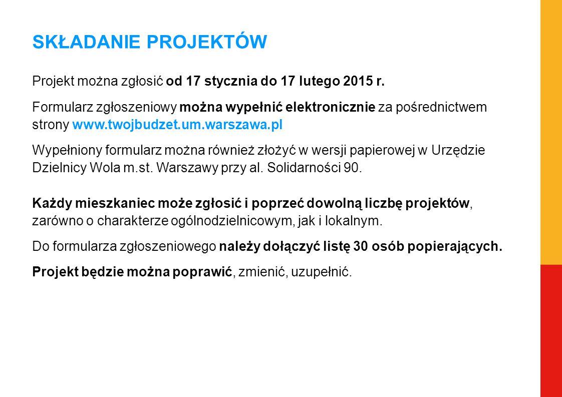 SKŁADANIE PROJEKTÓW Projekt można zgłosić od 17 stycznia do 17 lutego 2015 r. Formularz zgłoszeniowy można wypełnić elektronicznie za pośrednictwem st