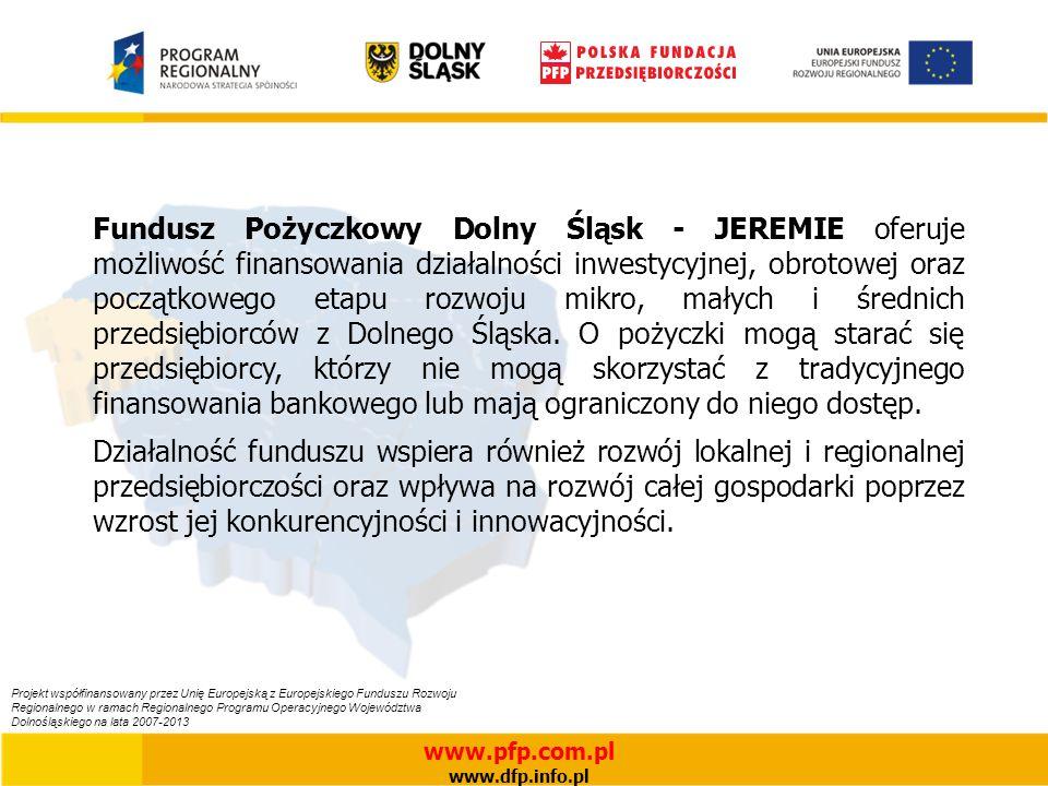 Fundusz Pożyczkowy Dolny Śląsk - JEREMIE oferuje możliwość finansowania działalności inwestycyjnej, obrotowej oraz początkowego etapu rozwoju mikro, małych i średnich przedsiębiorców z Dolnego Śląska.