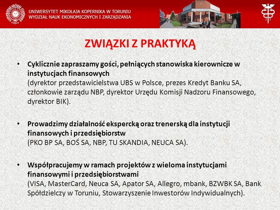 ZWIĄZKI Z PRAKTYKĄ Cyklicznie zapraszamy gości, pełniących stanowiska kierownicze w instytucjach finansowych (dyrektor przedstawicielstwa UBS w Polsce
