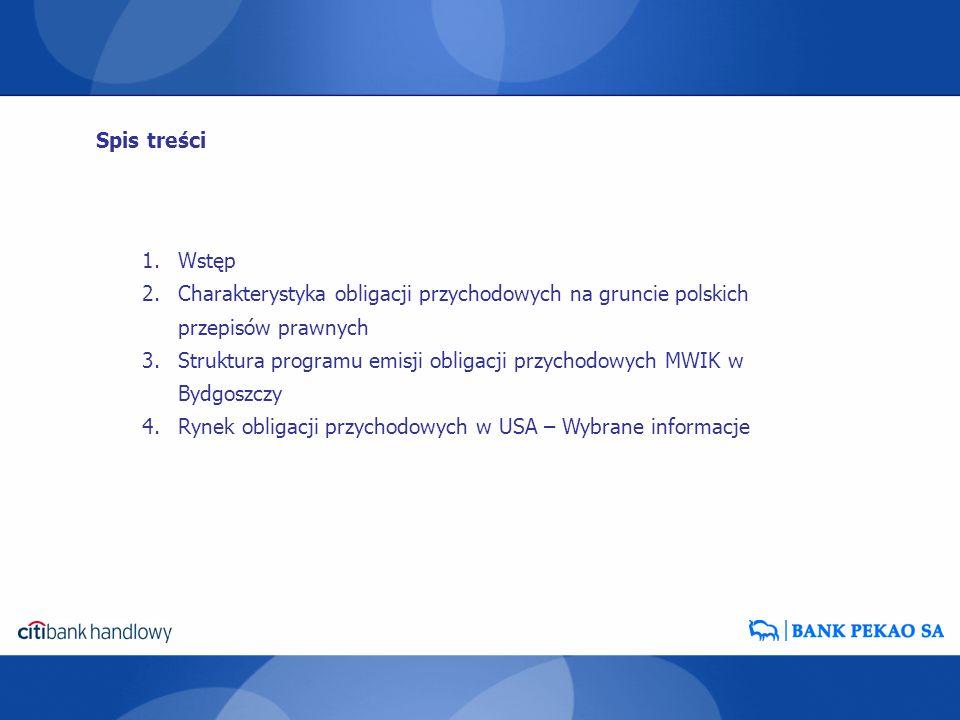 1.Wstęp 2.Charakterystyka obligacji przychodowych na gruncie polskich przepisów prawnych 3.Struktura programu emisji obligacji przychodowych MWIK w By