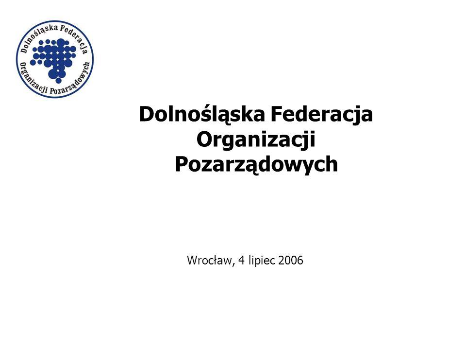 Dolnośląska Federacja Organizacji Pozarządowych Wrocław, 4 lipiec 2006