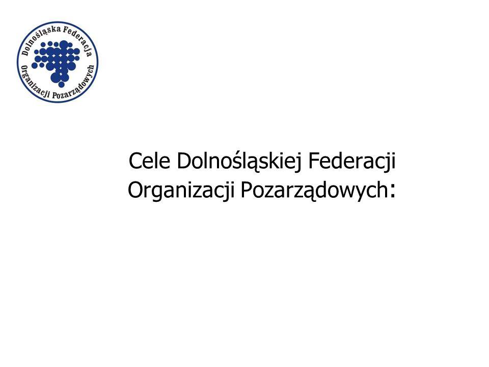 Cele Dolnośląskiej Federacji Organizacji Pozarządowych :