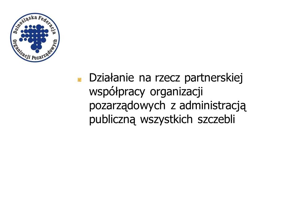Działanie na rzecz partnerskiej współpracy organizacji pozarządowych z administracją publiczną wszystkich szczebli