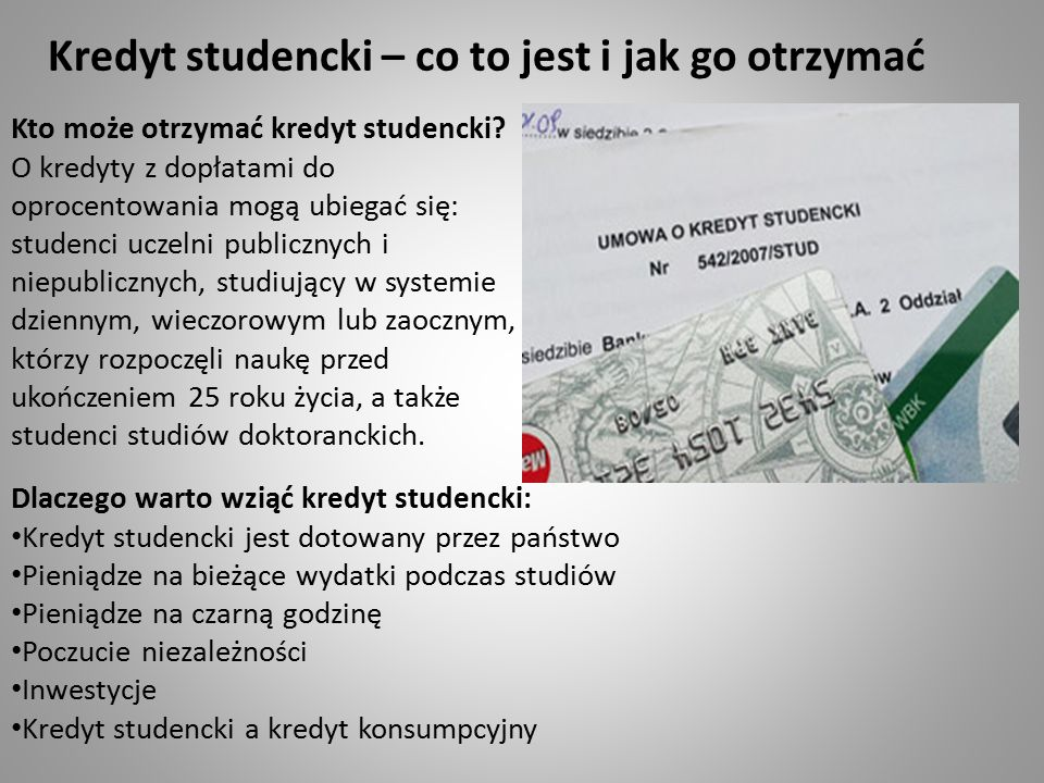 Kredyt studencki – co to jest i jak go otrzymać Kto może otrzymać kredyt studencki.