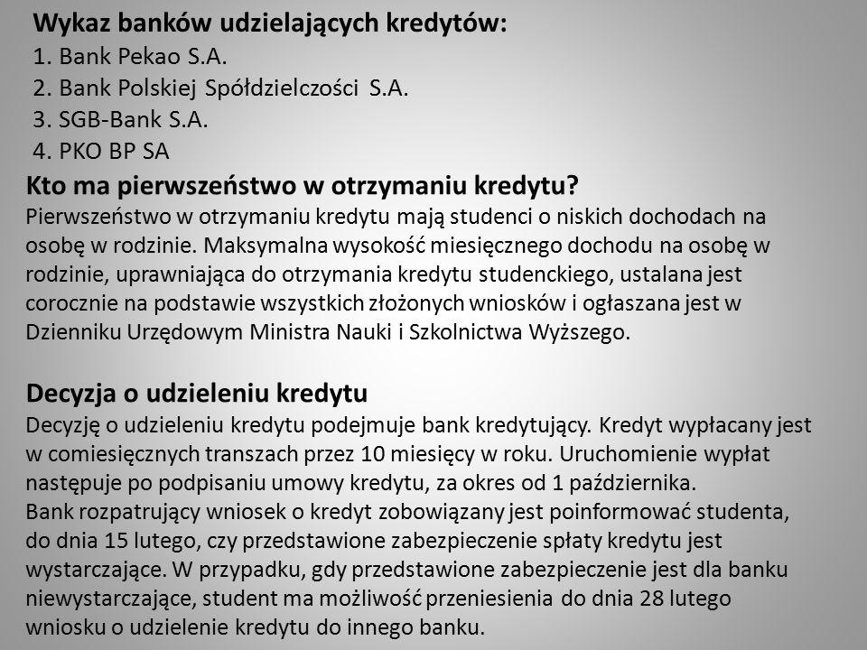 Kto ma pierwszeństwo w otrzymaniu kredytu? Pierwszeństwo w otrzymaniu kredytu mają studenci o niskich dochodach na osobę w rodzinie. Maksymalna wysoko
