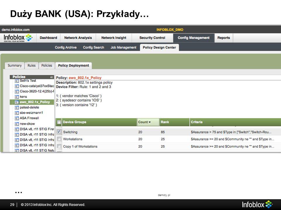Duży BANK (USA): Przykłady… © 2013 Infoblox Inc. All Rights Reserved.29 demoty.pl …