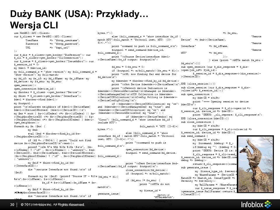 Duży BANK (USA): Przykłady… Wersja CLI © 2013 Infoblox Inc.