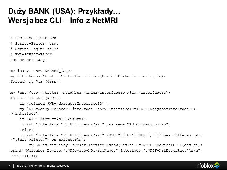 Duży BANK (USA): Przykłady… Wersja bez CLI – Info z NetMRI © 2013 Infoblox Inc.