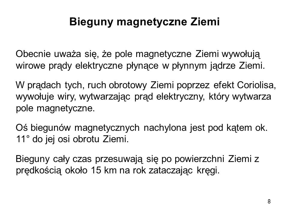 9 Bieguny magnetyczne Ziemi: The National Geophysical Data Center National Oceanic and Atmospheric Administration http://www.ngdc.noaa.gov/geomag/WMM/icons/WMM2010/WMM2010Un certin2010.jpg