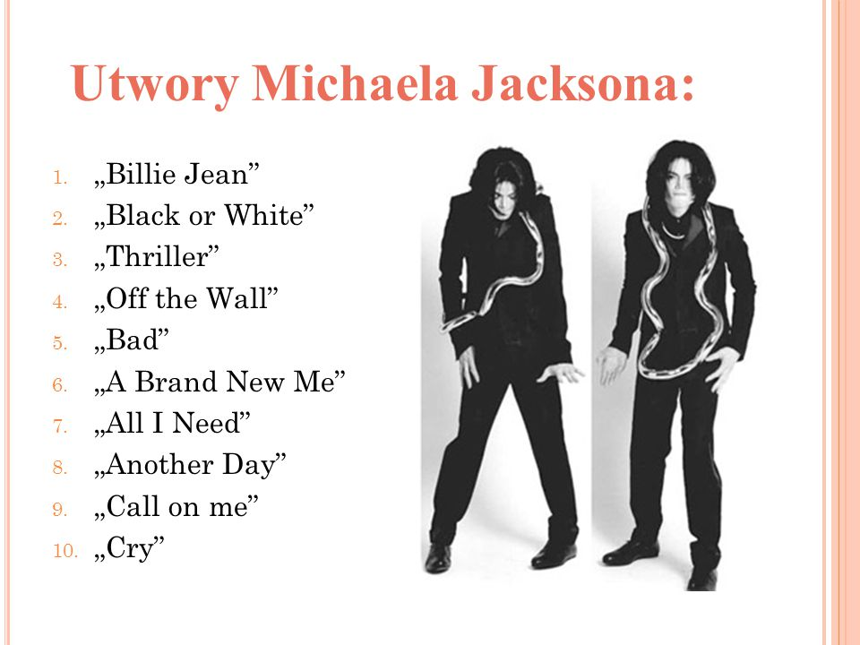 "Utwory Michaela Jacksona: 1.""Billie Jean 2. ""Black or White 3."