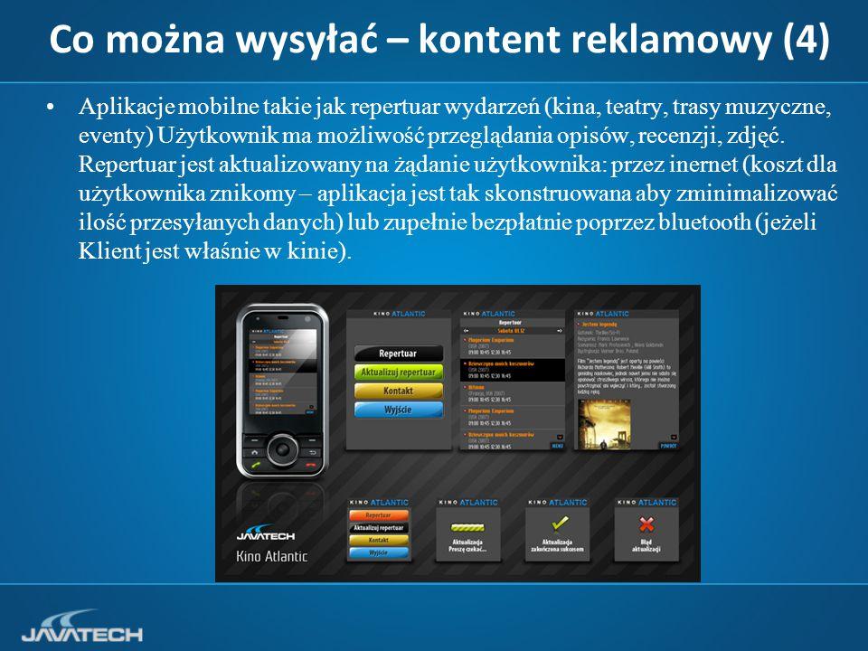 Co można wysyłać – kontent reklamowy (4) Aplikacje mobilne takie jak repertuar wydarzeń (kina, teatry, trasy muzyczne, eventy) Użytkownik ma możliwość przeglądania opisów, recenzji, zdjęć.