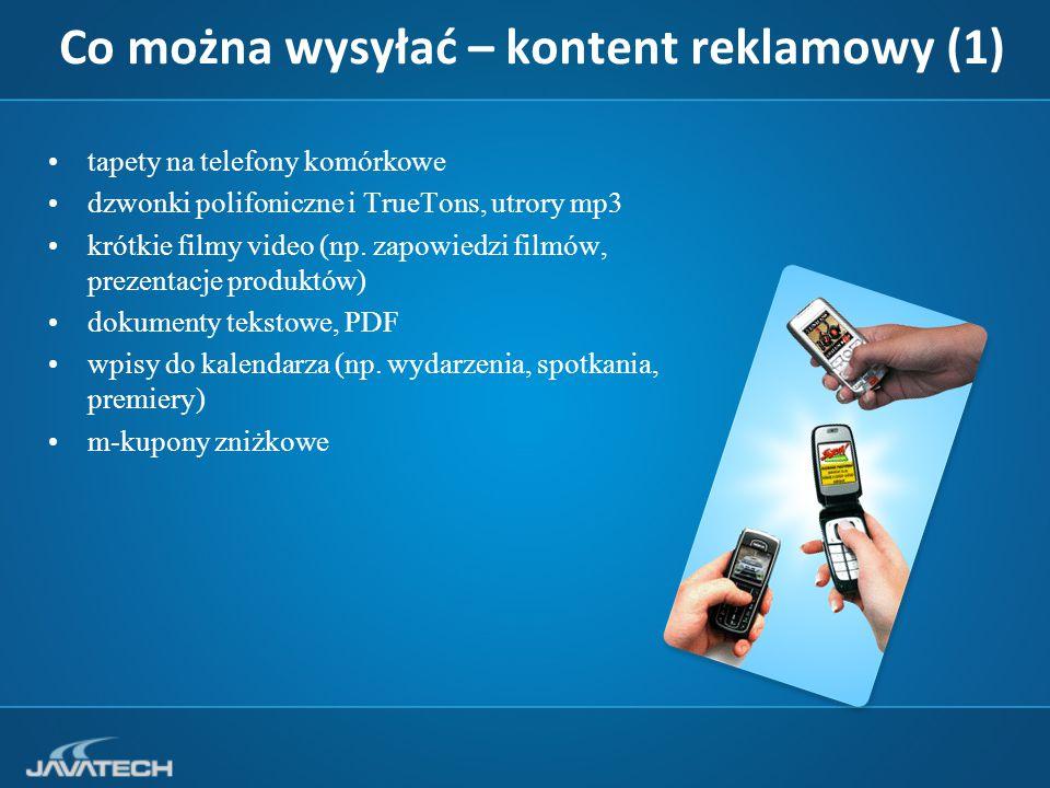 Co można wysyłać – kontent reklamowy (1) tapety na telefony komórkowe dzwonki polifoniczne i TrueTons, utrory mp3 krótkie filmy video (np.