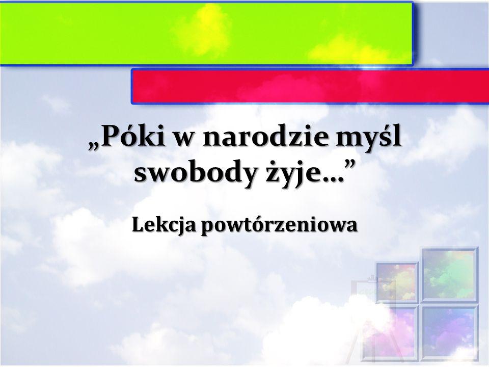 """""""Póki w narodzie myśl swobody żyje…"""" Lekcja powtórzeniowa"""