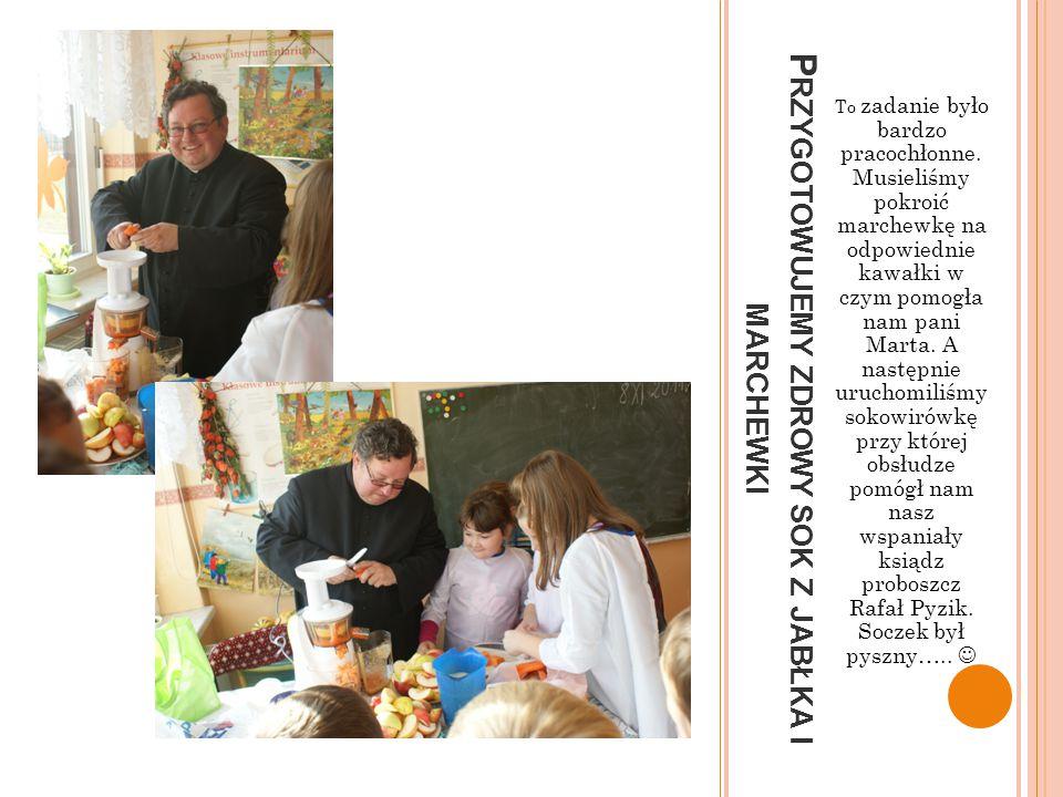 M YJEMY OWOCE I WARZYWA Uczniowie świetnie pamiętali, że zanim zaczniemy przygotowywać potrawy musimy założyć fartuszki, umyć ręce i wszystkie warzywa