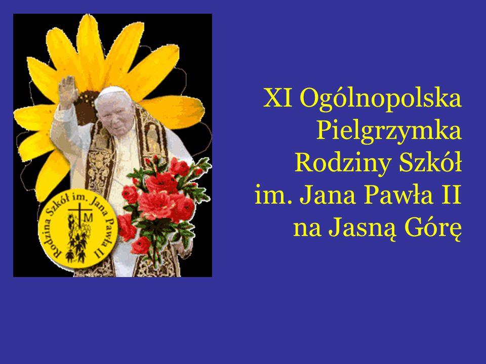 XI Ogólnopolska Pielgrzymka Rodziny Szkół im. Jana Pawła II na Jasną Górę