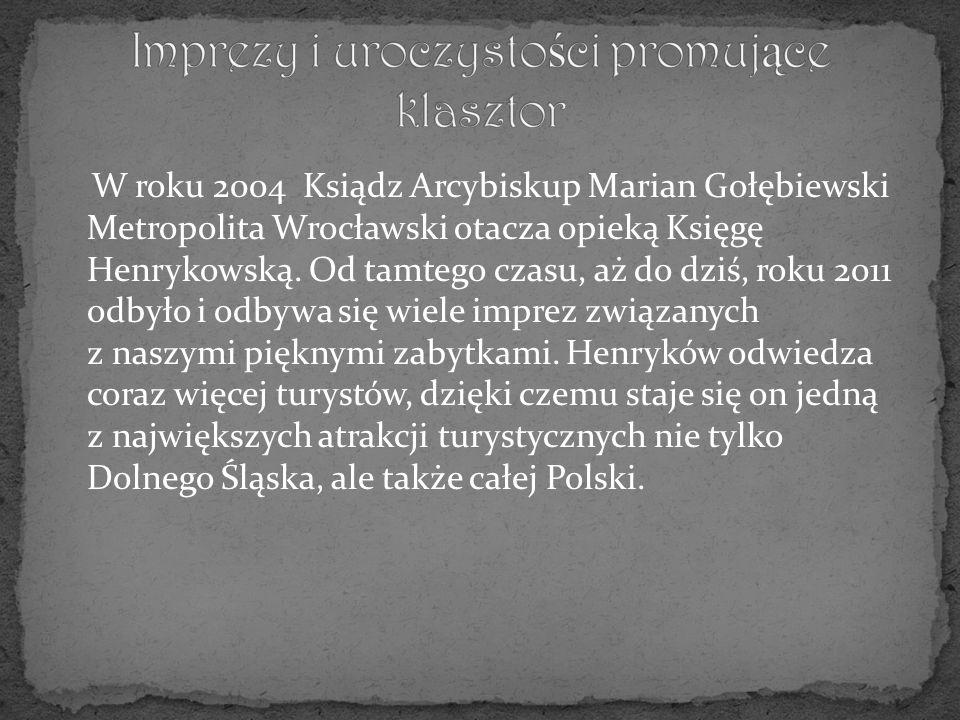 W roku 2004 Ksiądz Arcybiskup Marian Gołębiewski Metropolita Wrocławski otacza opieką Księgę Henrykowską.
