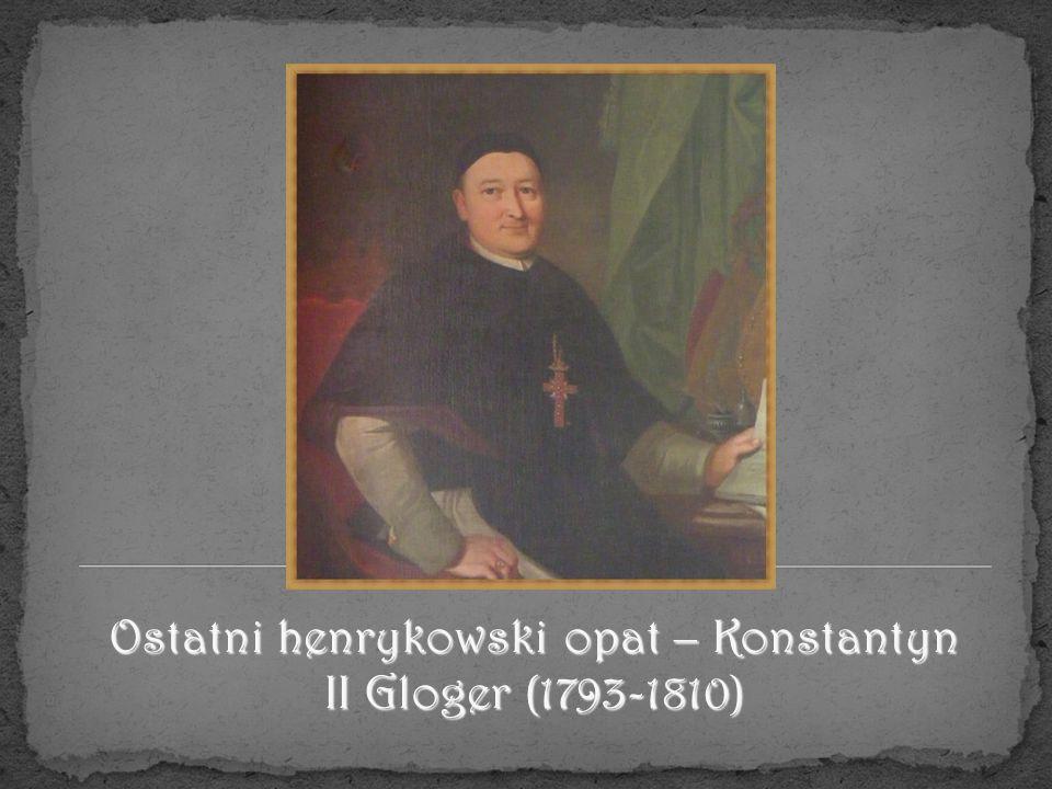 Ostatni henrykowski opat – Konstantyn II Gloger (1793-1810)