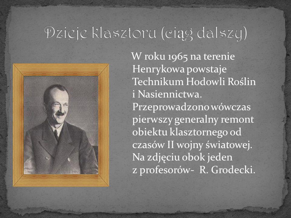 W roku 1965 na terenie Henrykowa powstaje Technikum Hodowli Roślin i Nasiennictwa.