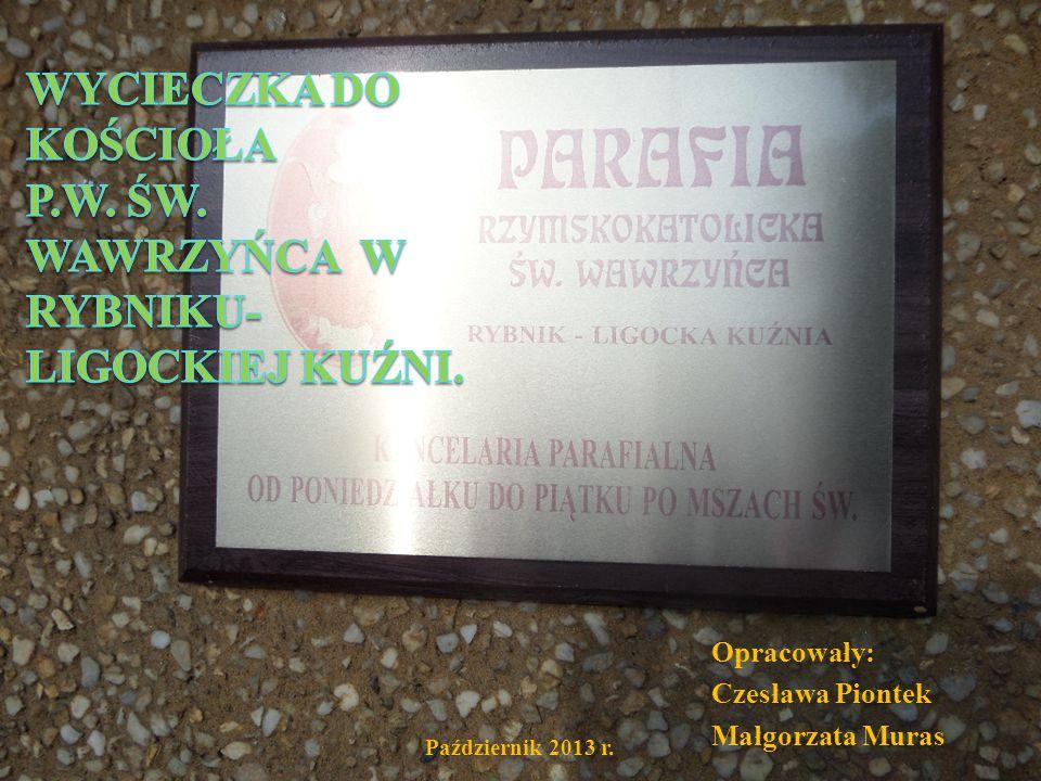 Opracowały: Czesława Piontek Małgorzata Muras Październik 2013 r.