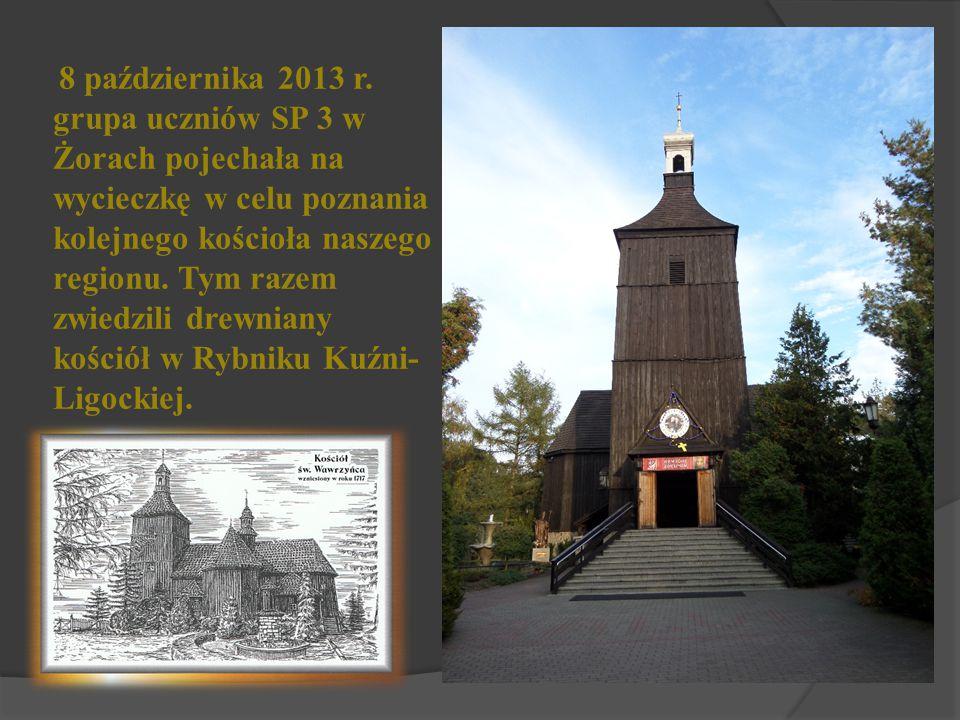 8 października 2013 r. grupa uczniów SP 3 w Żorach pojechała na wycieczkę w celu poznania kolejnego kościoła naszego regionu. Tym razem zwiedzili drew
