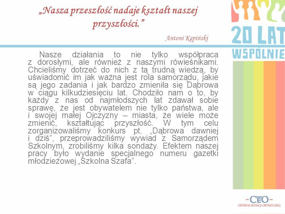 """""""Nasza przeszłość nadaje kształt naszej przyszłości. Antoni Kępiński http://cytaty.eu/szczegoly/nasza-przeszlosc-nadaje-ksztalt-8346.html Choć jesteśmy trochę mali wybraliśmy się w """"podróż w czasie ."""