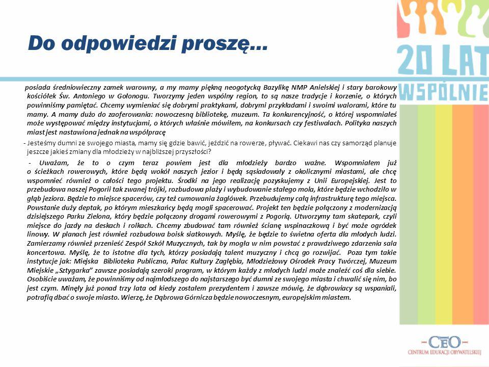 """Do odpowiedzi proszę… Jesteśmy dziennikarzami gazetki uczniowskiej """"Szkolna Szafa i nasz wywiad ukazał się w jej specjalnym wydaniu, które poświęciliśmy w większości Młodzieżowej Akcji Obywatelskiej """"20 lat wspólnie ."""