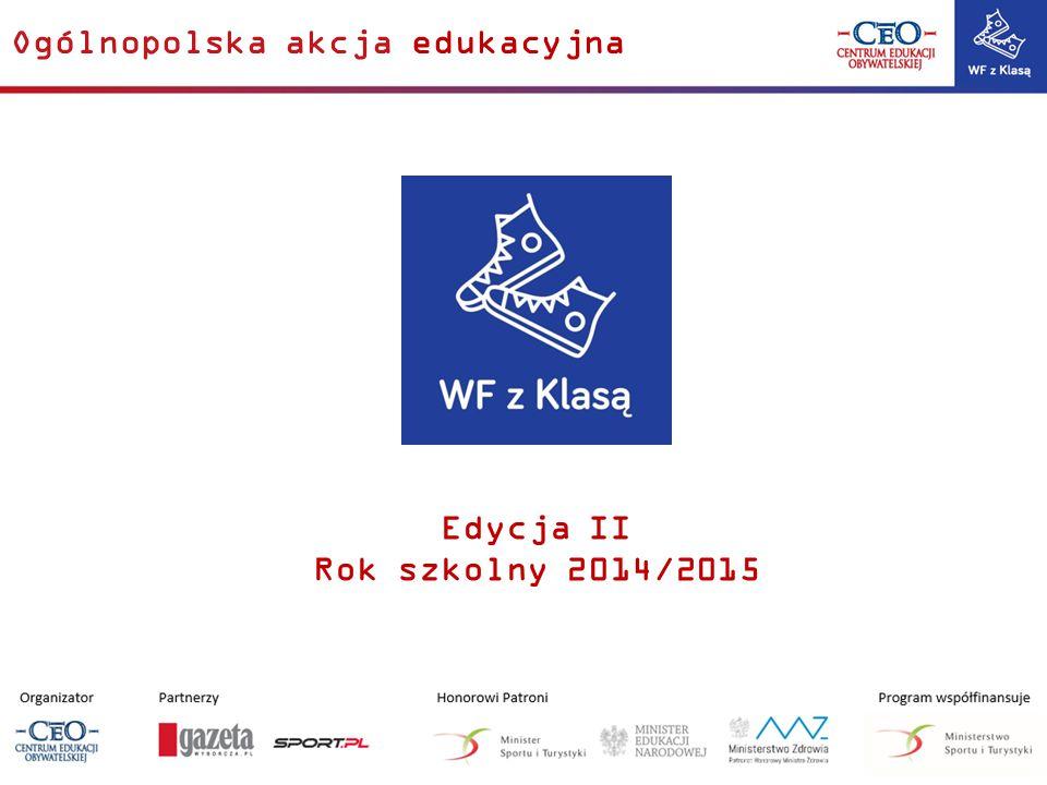 Ogólnopolska akcja edukacyjna Edycja II Rok szkolny 2014/2015