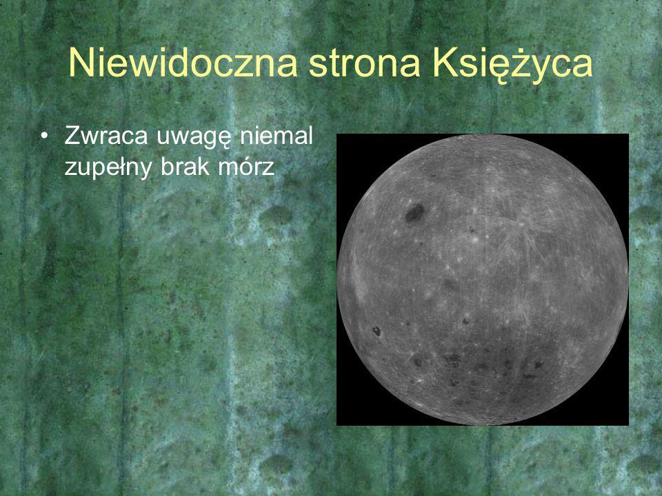 Niewidoczna strona Księżyca Zwraca uwagę niemal zupełny brak mórz