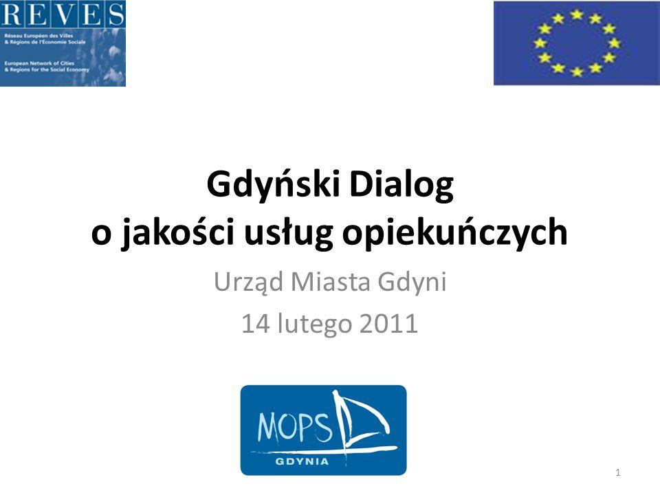 Gdyński Dialog o jakości usług opiekuńczych Urząd Miasta Gdyni 14 lutego 2011 1