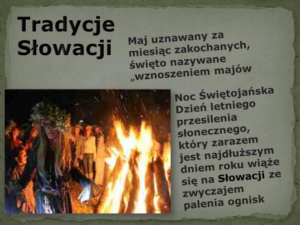 """Maj uznawany za miesiąc zakochanych, święto nazywane """" wznoszeniem majów Noc Świętojańska Dzień letniego przesilenia słonecznego, który zarazem jest najdłuższym dniem roku wiąże się na Słowacji ze zwyczajem palenia ognisk"""