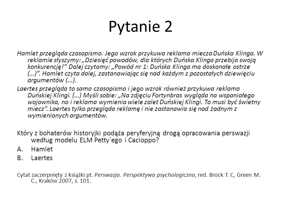Poprawna odpowiedź: B.Laertes Zobacz: Perswazja. Perspektywa psychologiczna, red.