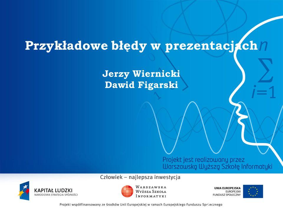 2 Przykładowe błędy w prezentacjach Jerzy Wiernicki Dawid Figarski
