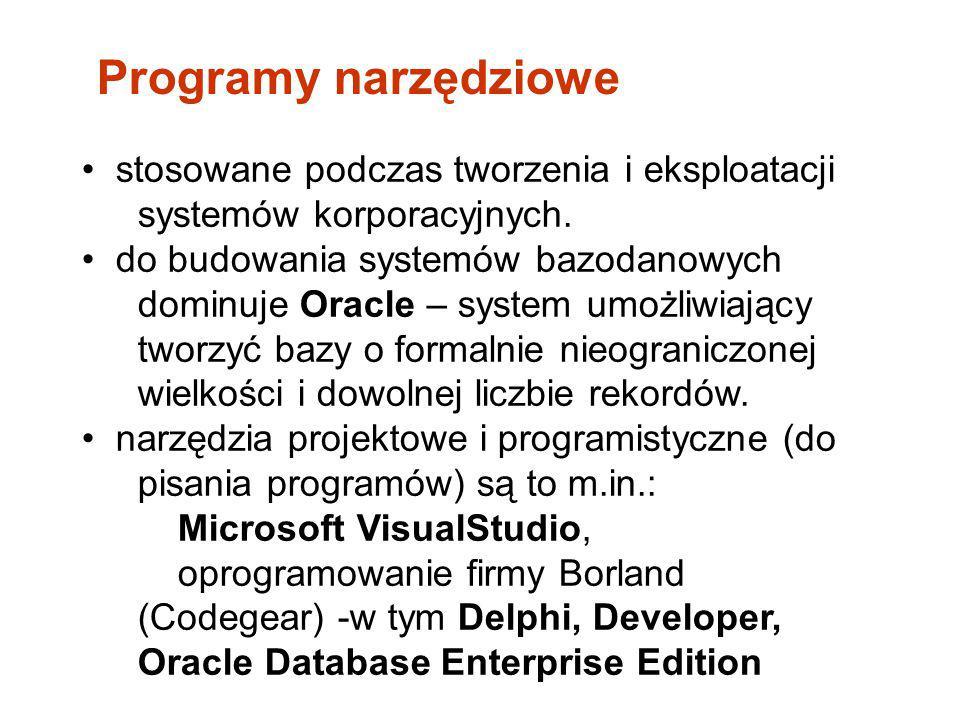 stosowane podczas tworzenia i eksploatacji systemów korporacyjnych. do budowania systemów bazodanowych dominuje Oracle – system umożliwiający tworzyć