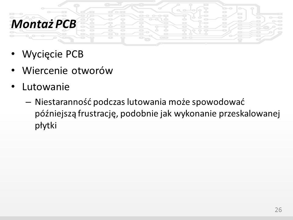 Montaż PCB Wycięcie PCB Wiercenie otworów Lutowanie – Niestaranność podczas lutowania może spowodować późniejszą frustrację, podobnie jak wykonanie pr