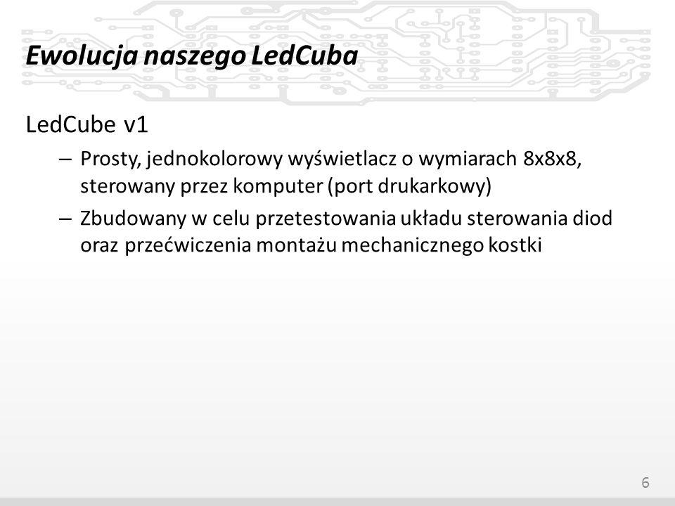 Ewolucja naszego LedCuba LedCube v1 – Prosty, jednokolorowy wyświetlacz o wymiarach 8x8x8, sterowany przez komputer (port drukarkowy) – Zbudowany w ce